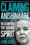 Claiming Anishinaabe by Dr. Lynn Gehl
