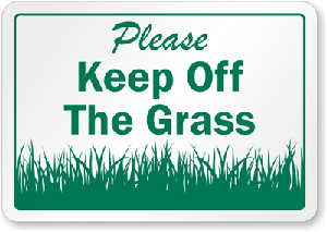 Sign: Please keep off the grass